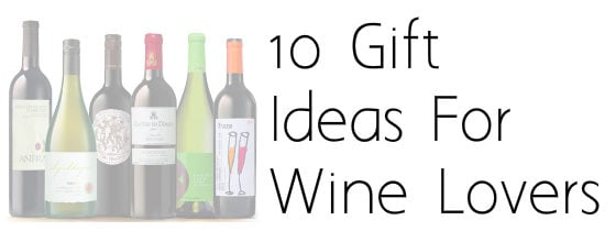 10 Perfect Gift Ideas for Wine Lovers