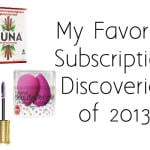 My Favorite Subscription Box Discoveries of 2013