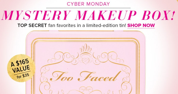 Too Faced Cyber Monday Mystery Box!