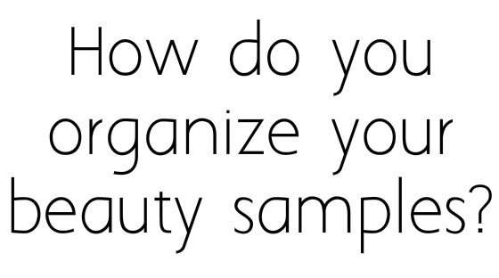 Organizing Beauty Samples