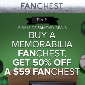 Fanchest Cyber Weekend Deal – Buy A Memorabilia Chest and Get 50% Off Any Fanchest!
