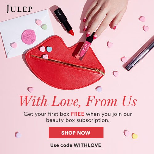 FREE Valentine Welcome Box with Julep Subscription!