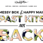 Past Happy Mail & Messy Box Kits On Sale For $10 + Coupon!
